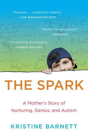 The Spark by Kristine Barnett