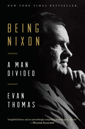 Being Nixon by Evan Thomas