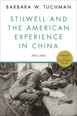 Stilwell and the American Experience in China by Barbara W. Tuchman