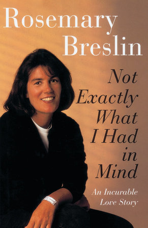 Not Exactly What I Had in Mind by Rosemary Breslin
