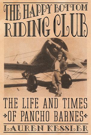 The Happy Bottom Riding Club by Lauren Kessler