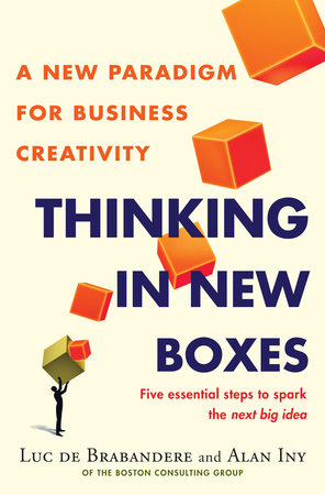 Thinking in New Boxes by Luc De Brabandere and Alan Iny