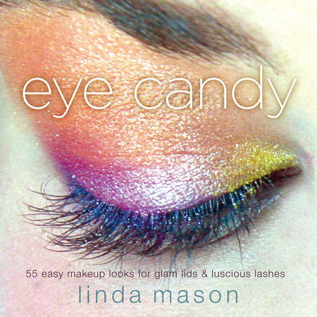 Eye Candy by Linda Mason