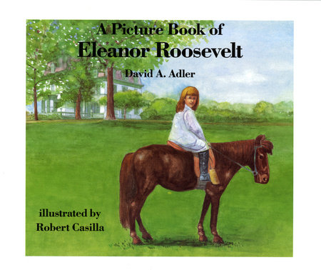 A Picture Book of Eleanor Roosevelt by David A. Adler