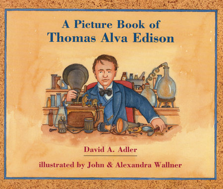 A Picture Book of Thomas Alva Edison by David A. Adler