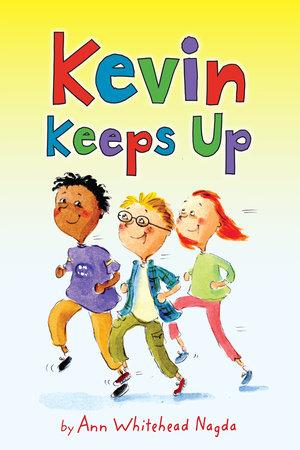 Kevin Keeps Up by Ann Whitehead Nagda