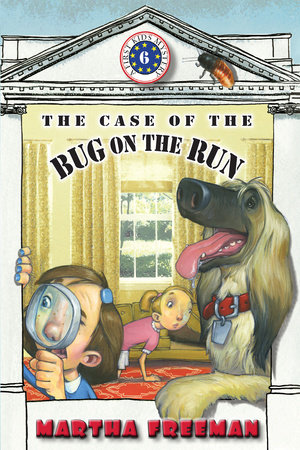The Case of the Bug on the Run by by Martha Freeman