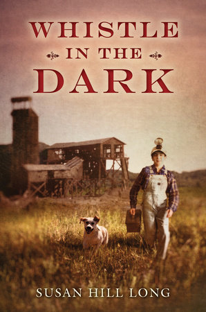 Whistle in the Dark by Susan Hill Long