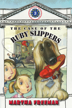 The Case of the Ruby Slippers by by Martha Freeman