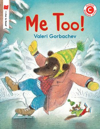 Me Too! by Valeri Gorbachev