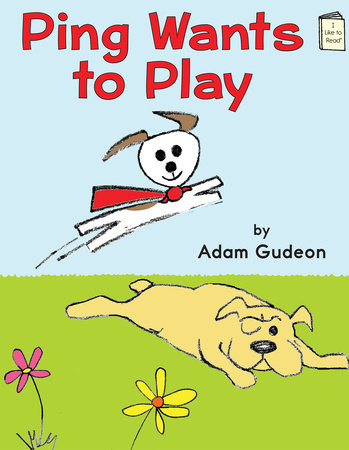 Ping Wants to Play by Adam Gudeon