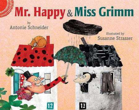 Mr. Happy and Miss Grimm by Antonie Schneider