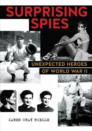 Surprising Spies by Karen Gray Ruelle