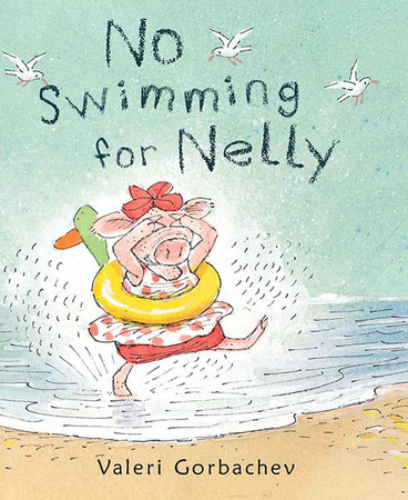 No Swimming for Nelly by Valeri Gorbachev