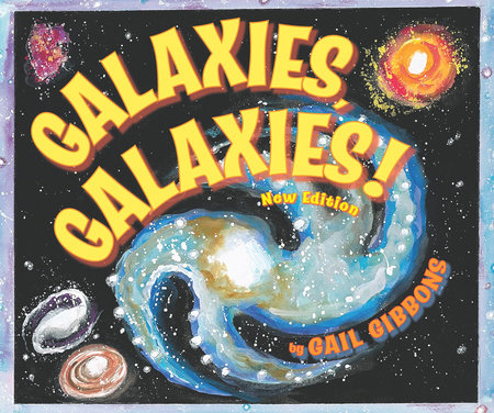 Galaxies, Galaxies! by Gail Gibbons