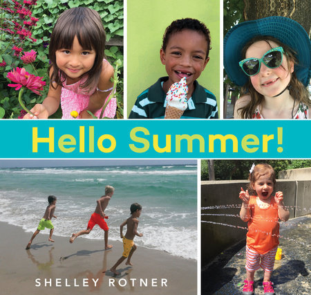 Hello Summer! by written & photographed by Shelley Rotner