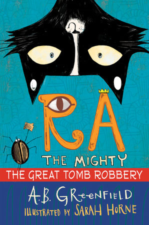 Ra the Mighty: The Great Tomb Robbery by A. B. Greenfield