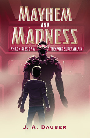 Mayhem and Madness by J. A. Dauber
