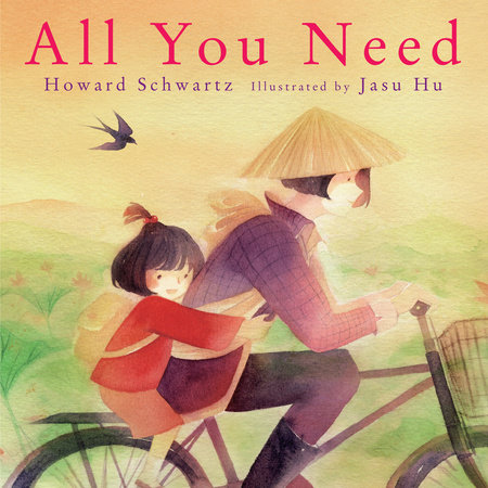 All You Need by Howard Schwartz