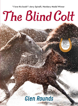 The Blind Colt (80th Anniversary Edition) by Glen Rounds