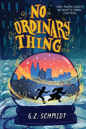 No Ordinary Thing by G. Z. Schmidt