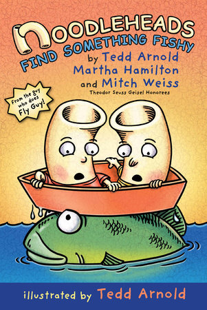 Noodleheads Find Something Fishy by Mitch Weiss,Tedd Arnold,Martha Hamilton