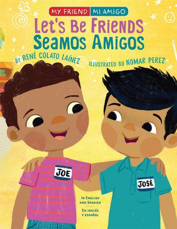 Let's Be Friends! by Rene Colato Lainez
