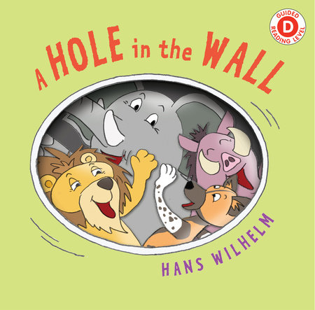 A Hole in the Wall by Written & illustrated by Hans Wilhelm