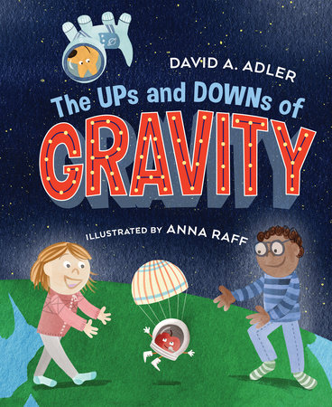 The Ups and Downs of Gravity by David A. Adler