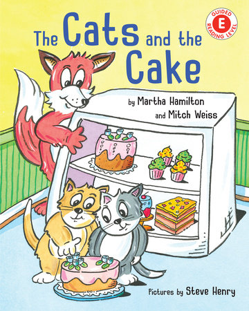 The Cats and the Cake by Martha Hamilton and Mitch Weiss