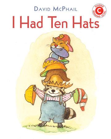 I Had Ten Hats by David McPhail