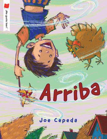 Arriba by Written & illustrated by Joe Cepeda