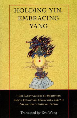Holding Yin, Embracing Yang by
