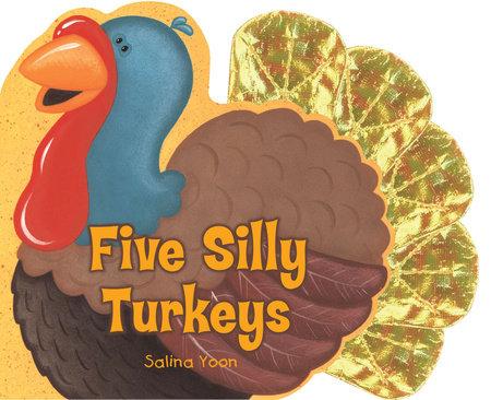 Five Silly Turkeys by Salina Yoon
