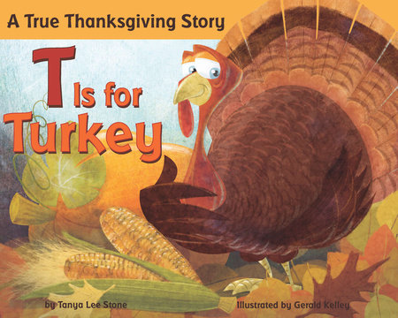 T Is for Turkey by Tanya Lee Stone