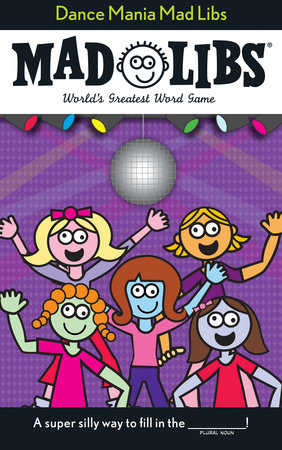 Dance Mania Mad Libs by Roger Price and Leonard Stern