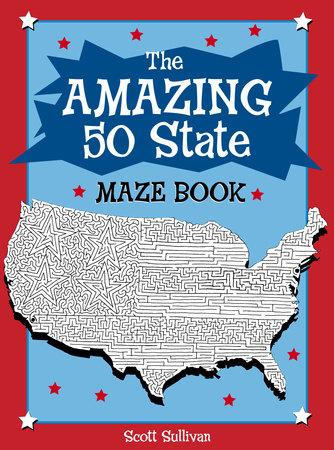The Amazing 50 State Maze Book by Scott Sullivan