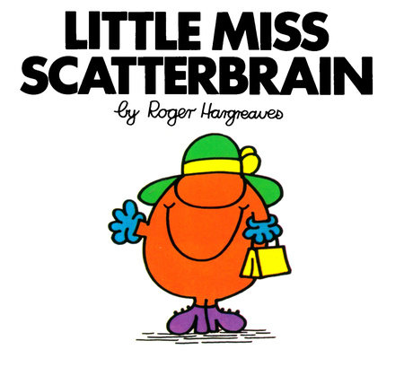 Little Miss Scatterbrain by Roger Hargreaves