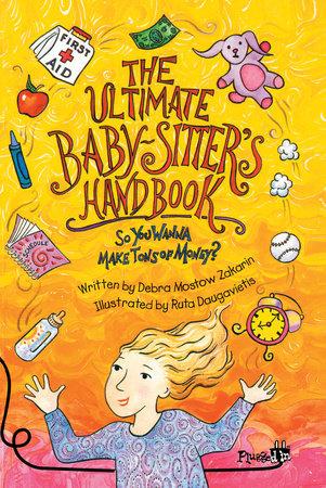 The Ultimate Babysitter's Handbook by Debra Mostow Zakarin