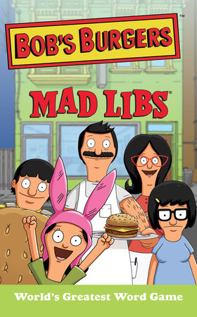 Bob's Burgers Mad Libs by Billy Merrell