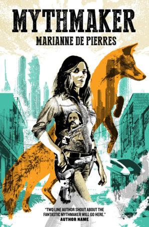 Mythmaker by Marianne De Pierres