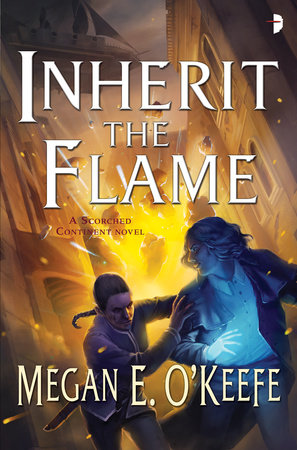 Inherit the Flame by Megan E. O'Keefe