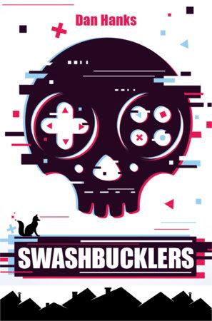 Swashbucklers by Dan Hanks