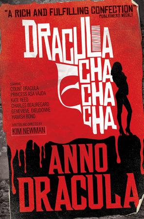 Anno Dracula: Dracula Cha Cha Cha by Kim Newman