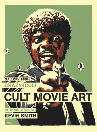 Crazy 4 Cult: Cult Movie Art by Gallery 1988