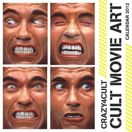 Crazy 4 Cult: Cult Movie Art Calendar 2012 by Gallery 1988