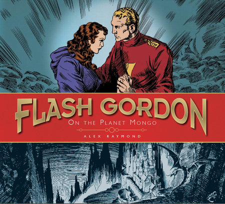 Flash Gordon: On the Planet Mongo by Alex Raymond
