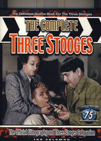 The Complete Three Stooges by Jon Solomon