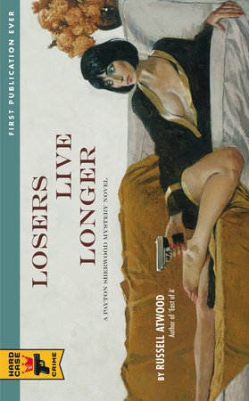 Losers Live Longer by Russell Atwood