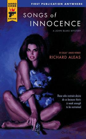 Songs of Innocence by Richard Aleas